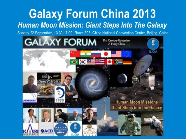 Galaxy Forum China 2013 - ILOA Human Moon Missions: Giant Steps into the Galaxy