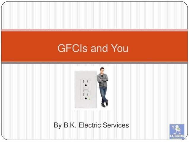 By B.K. Electric Services GFCIs and You
