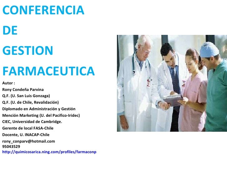 <ul><li>CONFERENCIA  </li></ul><ul><li>DE  </li></ul><ul><li>GESTION  </li></ul><ul><li>FARMACEUTICA </li></ul><ul><li>Aut...