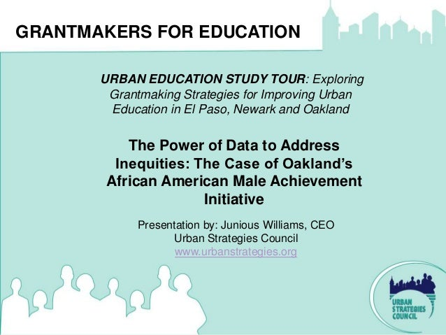 GRANTMAKERS FOR EDUCATION       URBAN EDUCATION STUDY TOUR: Exploring        Grantmaking Strategies for Improving Urban   ...