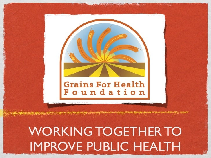 WORKING TOGETHER TO IMPROVE PUBLIC HEALTH