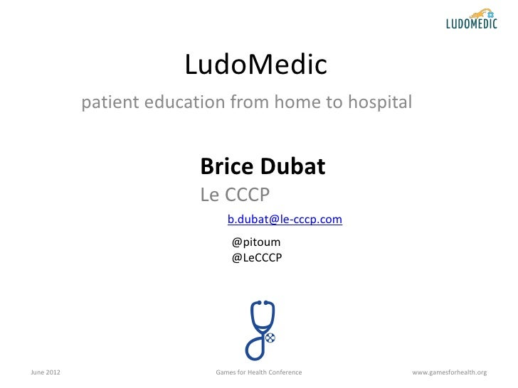 LudoMedic            patient education from home to hospital                         Brice Dubat                         L...