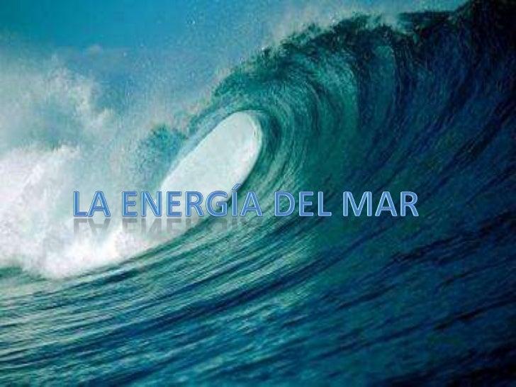 La energía del mar<br />