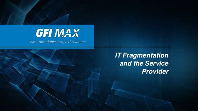 1 IT Fragmentation and the Service Provider