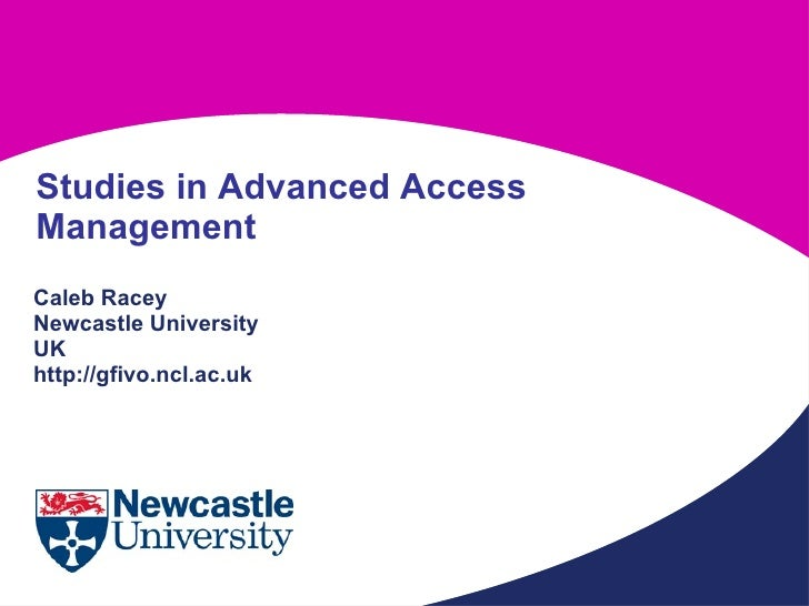 Studies in advanced access mgmt: GFIVO project (Cal Racey)