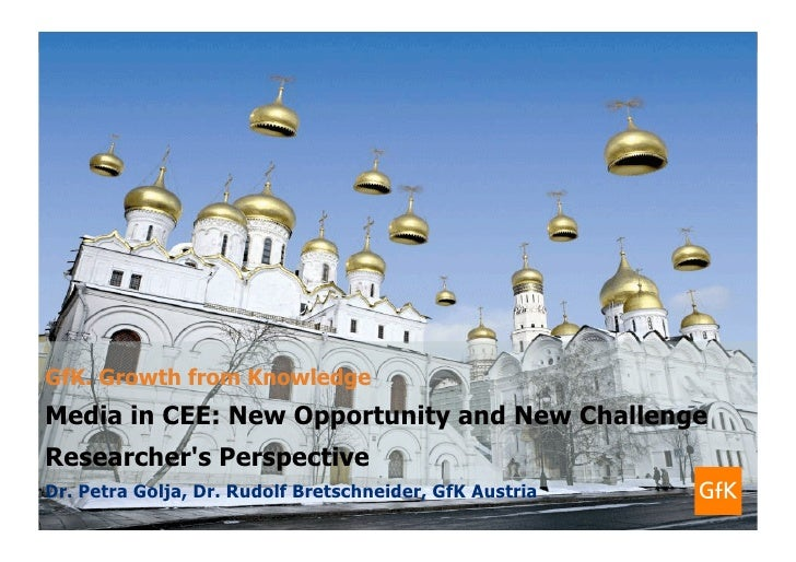 Media in CEE: New Opportunity and New Challenge - Dr. Petra Golja, Dr. Rudolf Bretschneider, GfK Austria