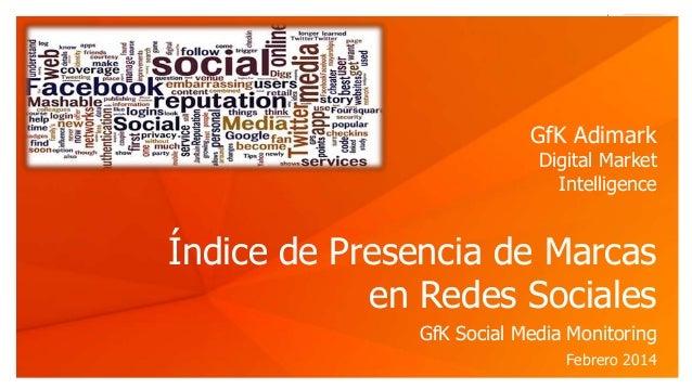 Gfk indice de redes sociales febrero 2014