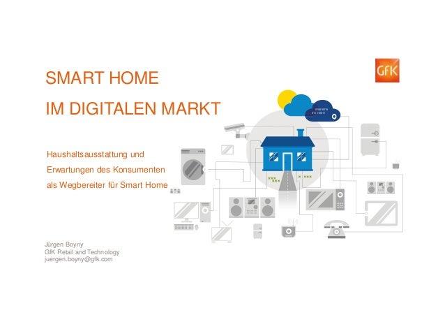 010010010  011110011  SMART HOME  IM DIGITALEN MARKT  Haushaltsausstattung und  Erwartungen des Konsumenten  als Wegbereit...