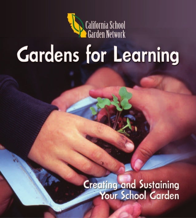 Gardens for Learning: Creating and Sustaining Your School Garden