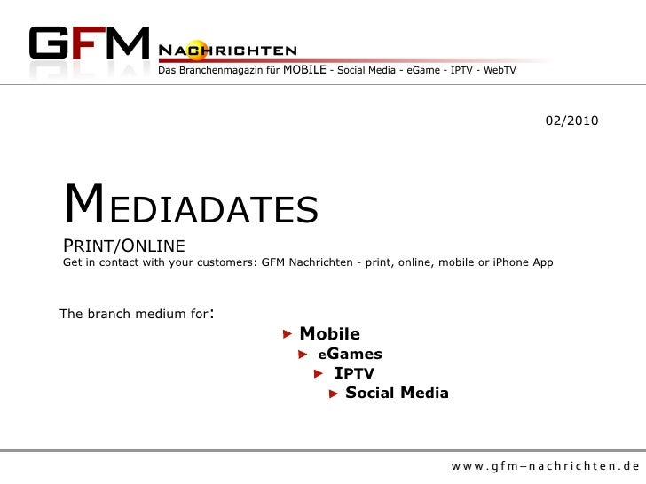 M EDIADATES P RINT/ O NLINE  Get in contact with your customers: GFM Nachrichten - print, online, mobile or iPhone App 02/...