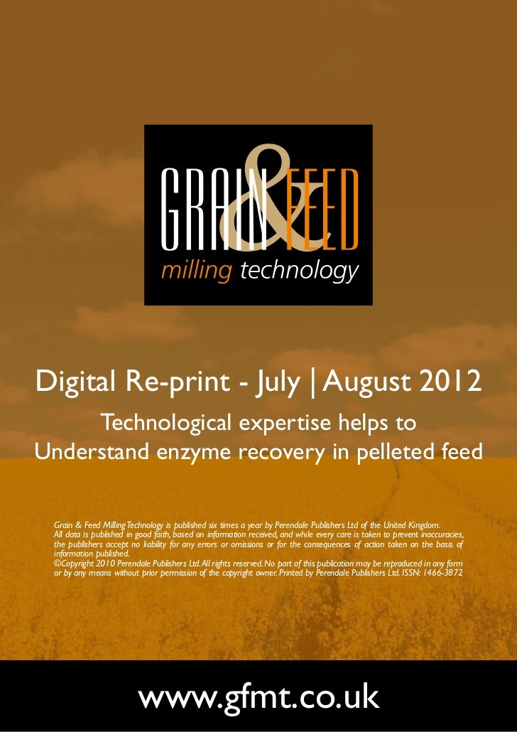 Digital Re-print - July   August 2012     Technological expertise helps toUnderstand enzyme recovery in pelleted feed Grai...