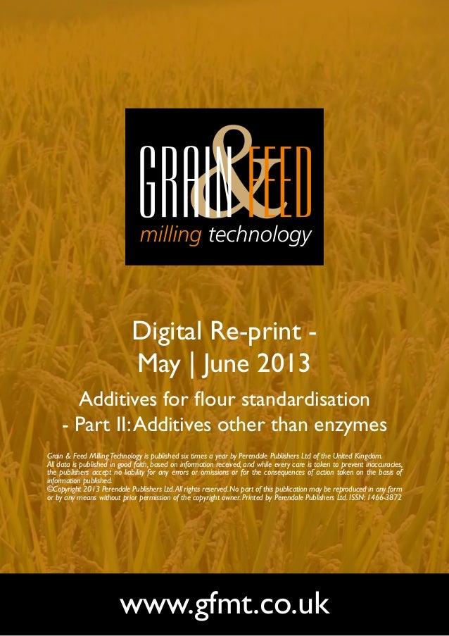 Digital Re-print -May | June 2013Additives for flour standardisation- Part II:Additives other than enzymeswww.gfmt.co.ukGr...