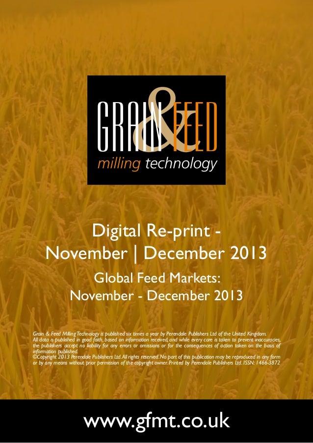 Digital Re-print November   December 2013 Global Feed Markets: November - December 2013 Grain & Feed Milling Technology is...
