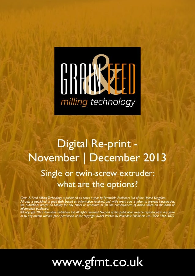 Digital Re-print November | December 2013 Single or twin-screw extruder: what are the options? Grain & Feed Milling Techno...