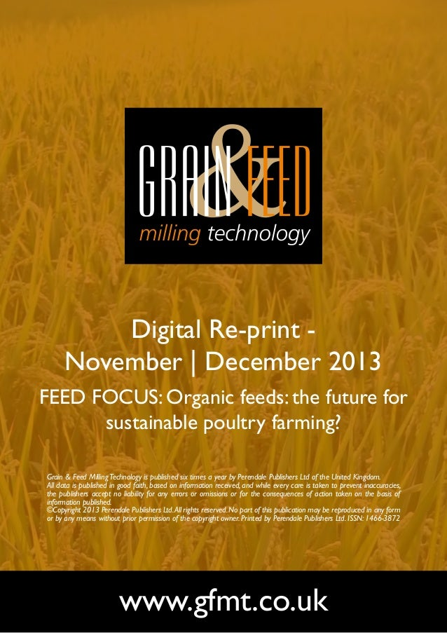 Digital Re-print November | December 2013 FEED FOCUS: Organic feeds: the future for sustainable poultry farming? Grain & F...