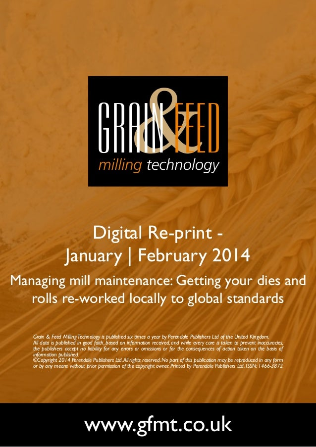 Digital Re-print January | February 2014 Managing mill maintenance: Getting your dies and rolls re-worked locally to globa...