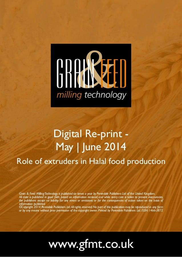 Digital Re-print - May | June 2014 Role of extruders in Halal food production www.gfmt.co.uk Grain & Feed MillingTechnolog...
