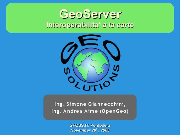 GeoServer presentation @ Italian GFOSS day 2008
