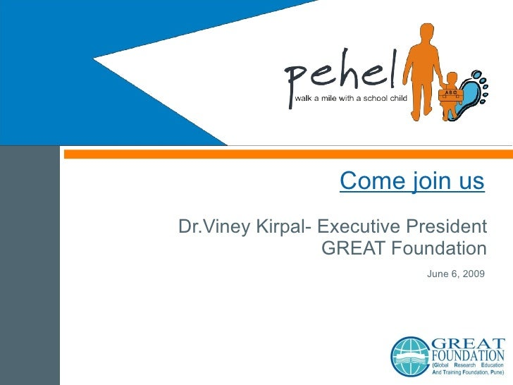 Come join us Dr.Viney Kirpal- Executive President GREAT Foundation