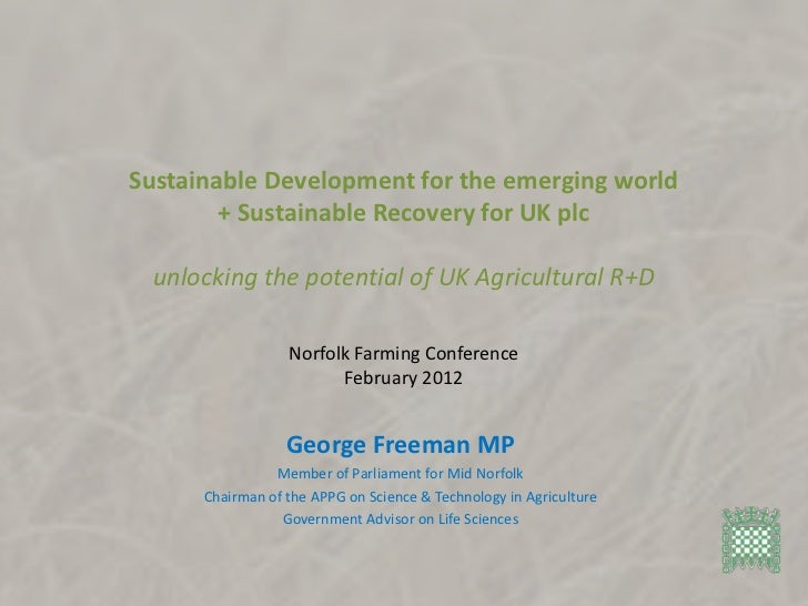 Sustainable Development for the emerging world        + Sustainable Recovery for UK plc  unlocking the potential of UK Agr...