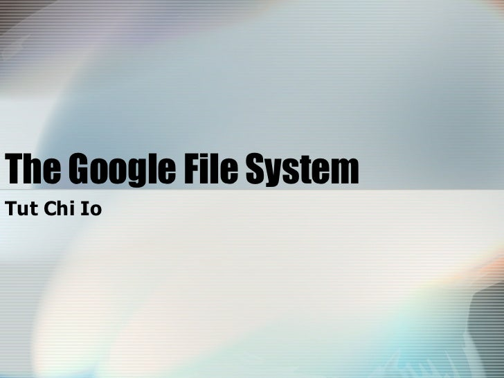 GFS - Google File System