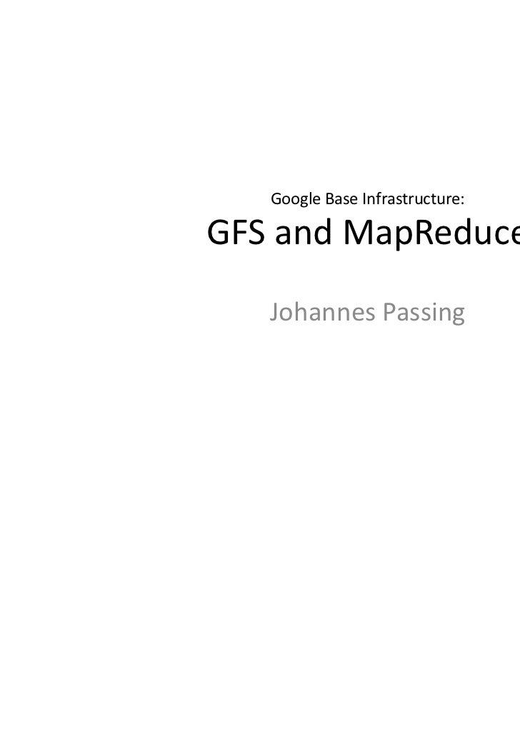 Google Base Infrastructure:GFS and MapReduce   Johannes Passing
