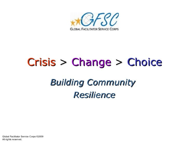 Crisis  >  Change  >  Choice Building Community  Resilience