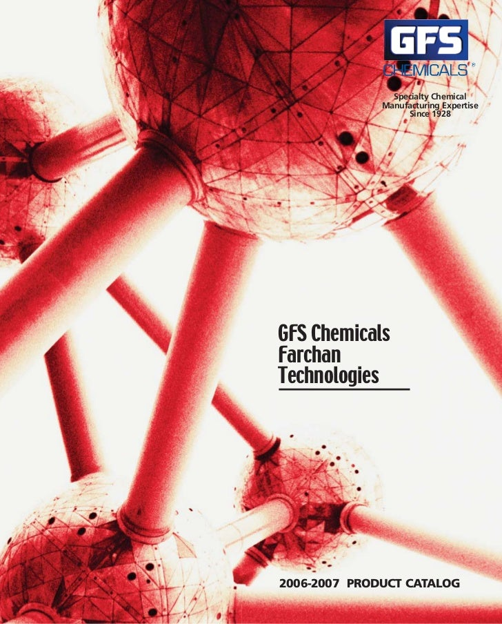 Specialty Chemical              Manufacturing Expertise                   Since 1928GFS ChemicalsFarchanTechnologies2006-2...