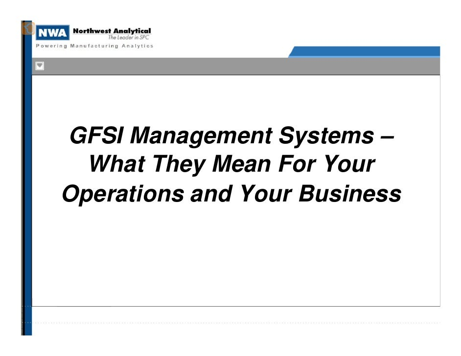 GFSI Management Systems –  What They Mean For YourOperations and Your Business