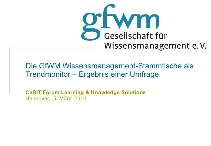 Wissensmanagement und Unkonferenzen am Beispiel des GfWM Knowledge Camp CeBIT Forum Learning & Knowledge Solutions   Hanno...