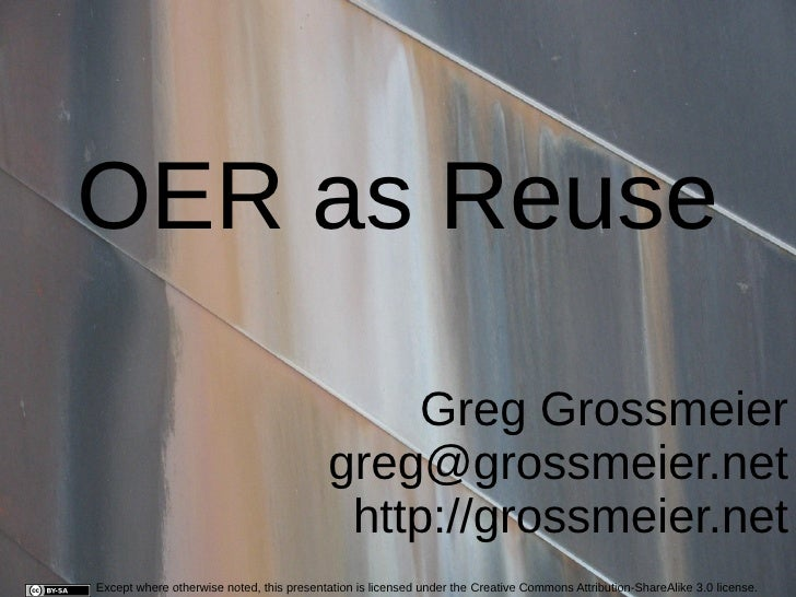 OER as Reuse                                               Greg Grossmeier                                          greg@g...