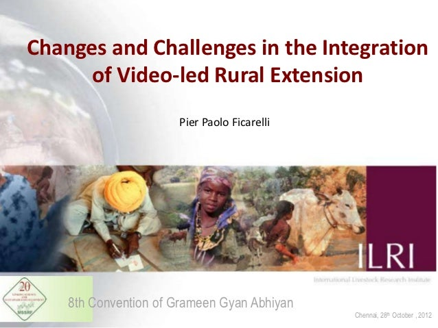 Changes and Challenges in the Integration     of Video-led Rural Extension                      Pier Paolo Ficarelli    8t...