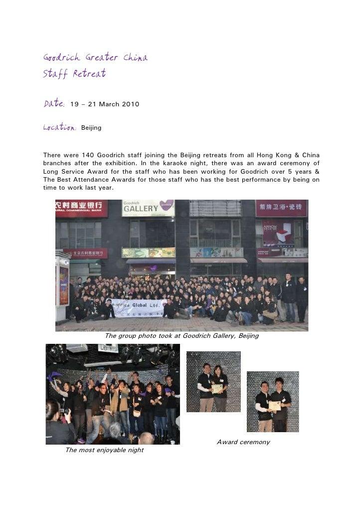 Goodrich Greater China Staff Retreat  Date:    19 – 21 March 2010   Location:    Beijing    There were 140 Goodrich staff ...
