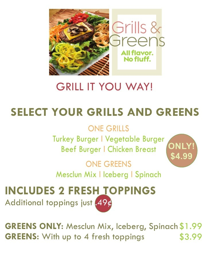 GRILL IT YOU WAY! SELECT YOUR GRILLS AND GREENS                      ONE GRILLS            Turkey Burger l Vegetable Burge...