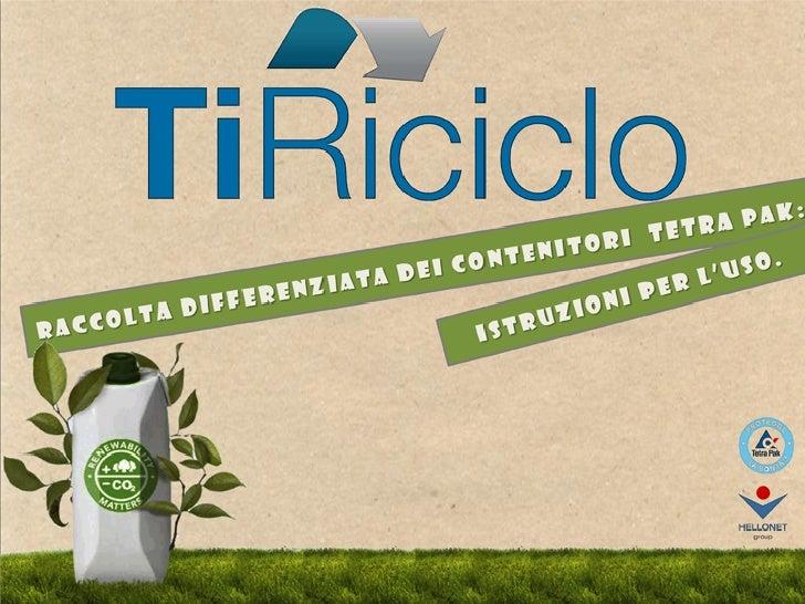 Ti-Riciclo, Raccolta differenziata dei contenitori  Tetra Pak: istruzioni per l'uso  - Marica Fachin