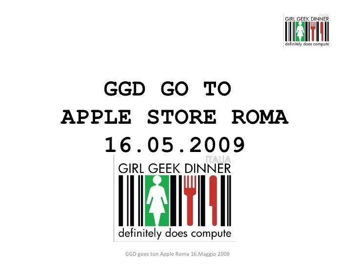 GGD GO TO  APPLE STORE ROMA 16.05.2009 GGD goes ton Apple Roma 16.Maggio 2009