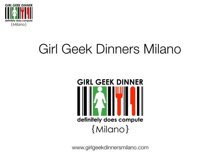 Girl Geek Dinners Milano          www.girlgeekdinnersmilano.com