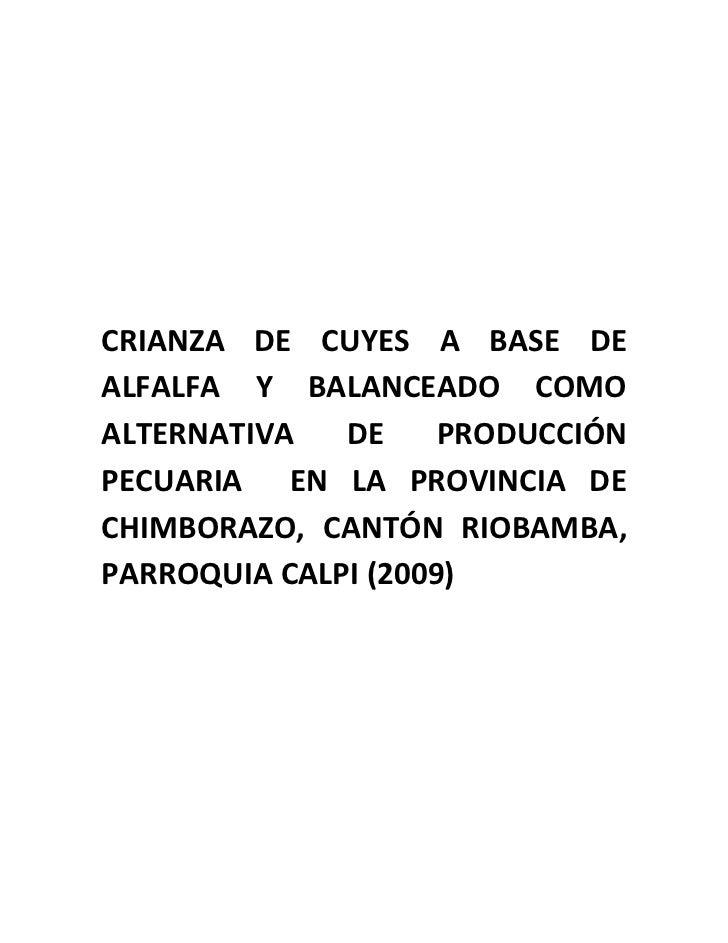 CRIANZA DE CUYES A BASE DE ALFALFA Y BALANCEADO COMO ALTERNATIVA   DE     PRODUCCIÓN PECUARIA EN LA PROVINCIA DE CHIMBORAZ...