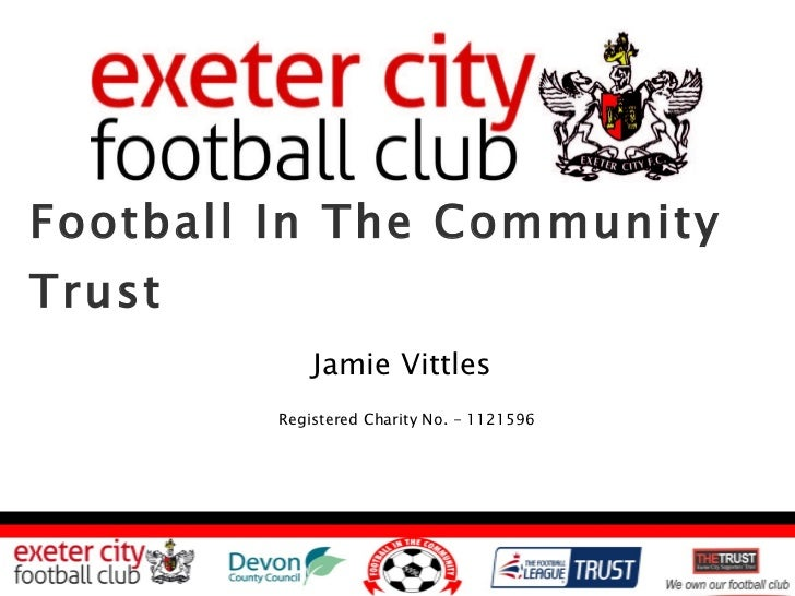 Football In The Community Trust  Jamie Vittles Registered Charity No. - 1121596