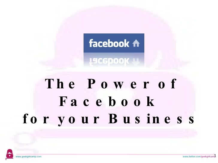 The Power of Facebook  for your Business
