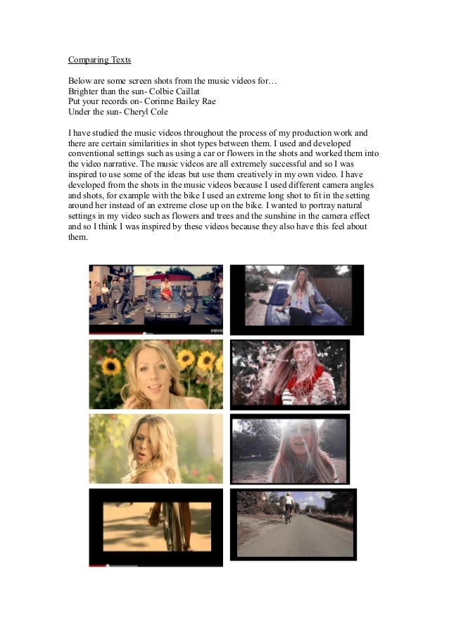 Comparing TextsBelow are some screen shots from the music videos for…Brighter than the sun- Colbie CaillatPut your records...