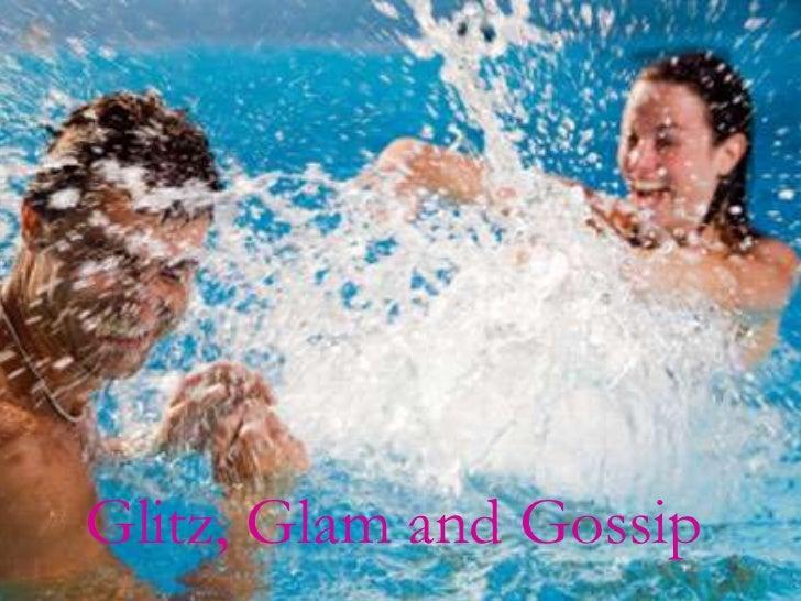 Glitz, Glam and Gossip<br />