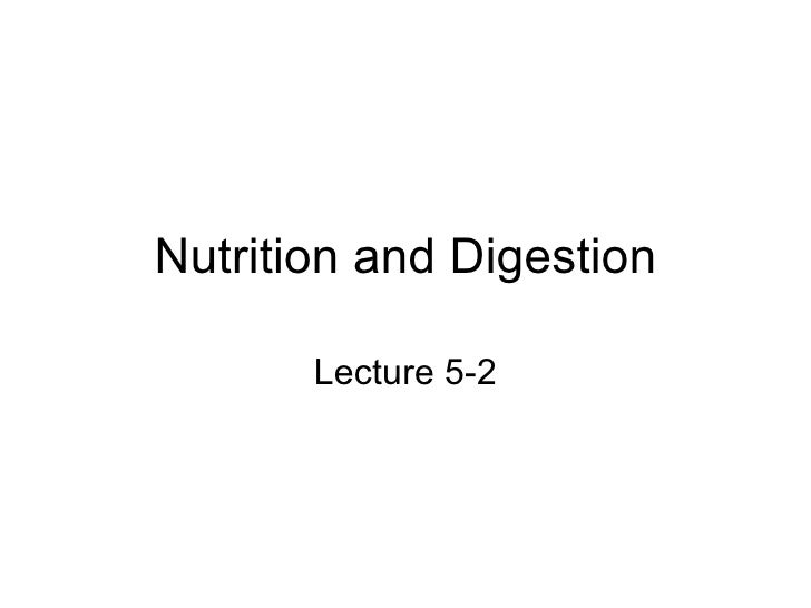 Nutrition and Digestion Lecture 5-2