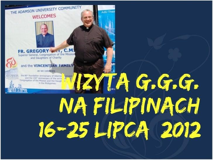 Wizyta G.G.G.  na Filipinach16-25 lipca 2012