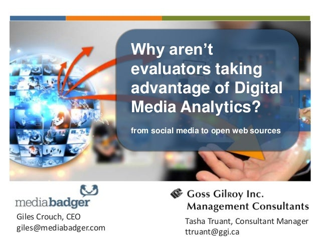Why aren't evaluators taking advantage of Digital Media Analytics? from social media to open web sources Giles Crouch, CEO...