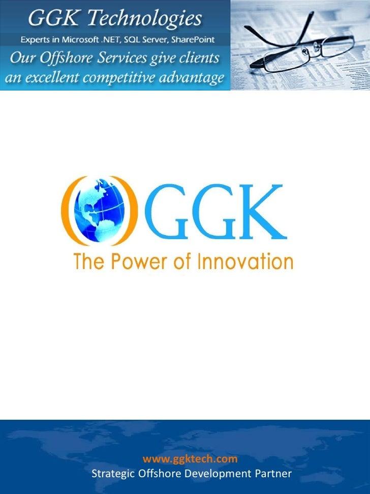 www.ggktech.com Strategic Offshore Development Partner