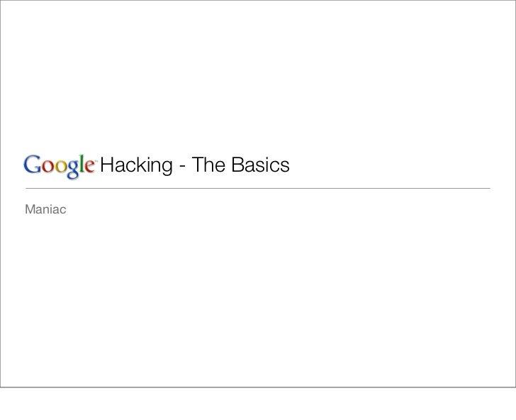 Google Hacking - The BasicsManiac