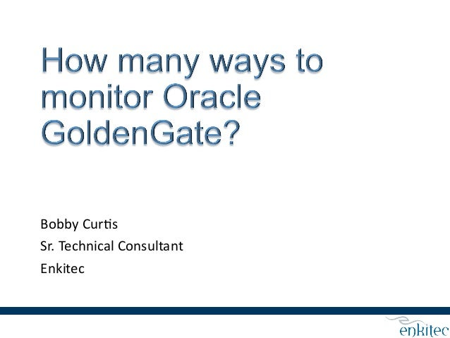 How Many Ways Can I Manage Oracle GoldenGate?