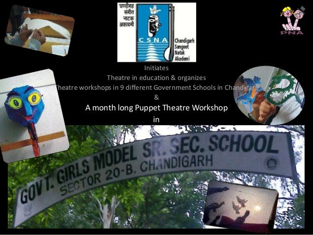 Initiates Theatre in education & organizes Theatre workshops in 9 different Government Schools in Chandigarh & A month lon...