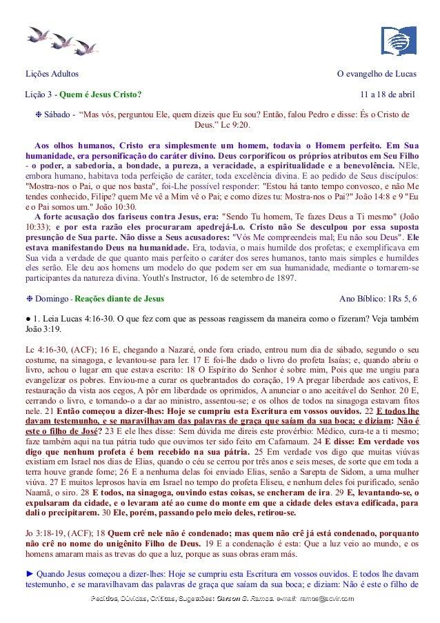 """Lições Adultos O evangelho de Lucas Lição 3 - Quem é Jesus Cristo? 11 a 18 de abril ❉ Sábado - """"Mas vós, perguntou Ele, qu..."""
